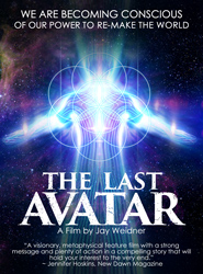 The Last Avatar DVD -- A Film by Jay Weidner  NOW AVAILABLE!